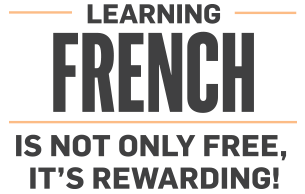 Learning French is not only free, it's rewarding!